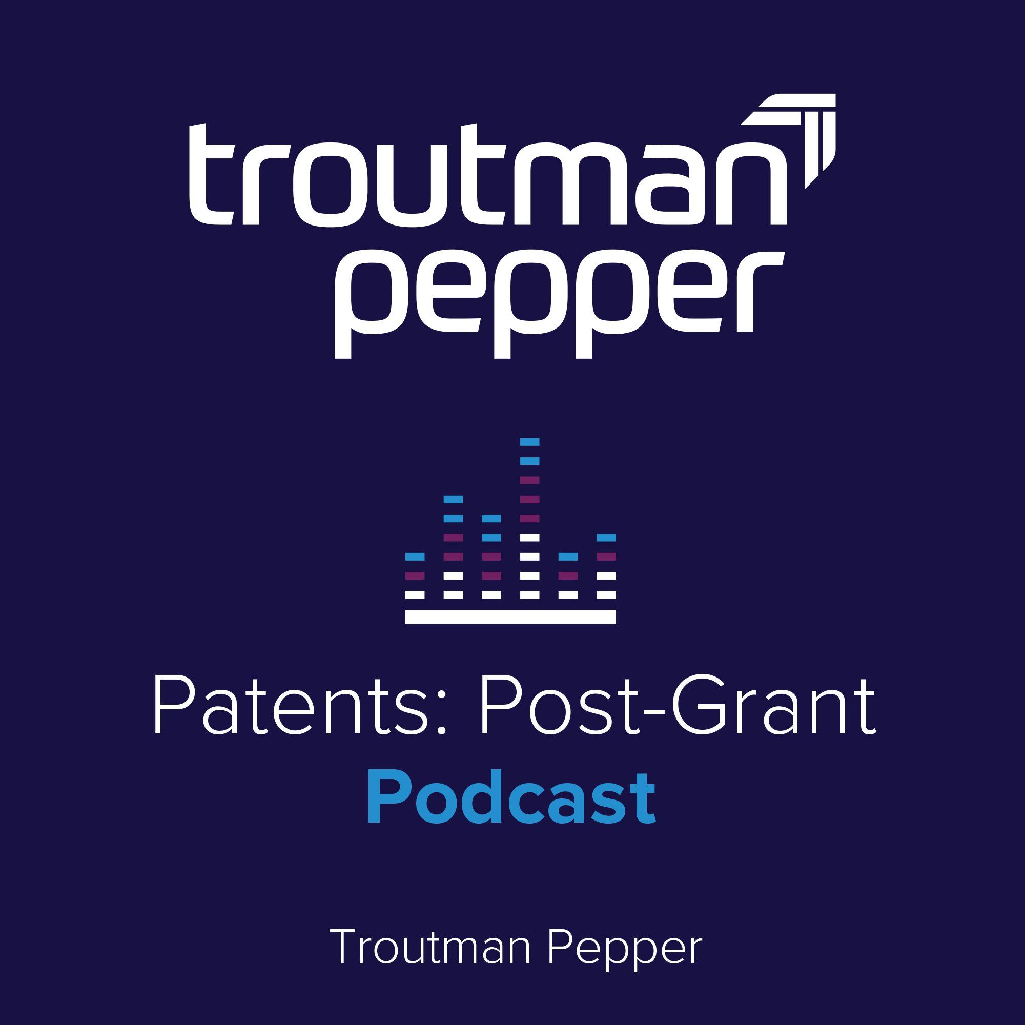 Patents: Post-Grant Podcast